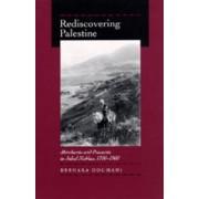 Rediscovering Palestine by Beshara Doumani