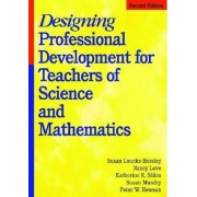 Designing Professional Development for Teachers of Science and Mathematics by Susan Loucks-Horsley
