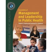 Essentials of Management and Leadership in Public Health by Robert E. Burke