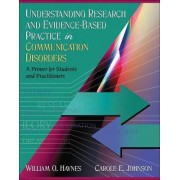 Understanding Research and Evidence-Based Practice in Communication Disorders by William O. Haynes