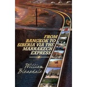 Trans-Siberian Railway Journey by William Bleasdale