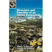 Structure and Function of an Alpine Ecosystem by William D. Bowman