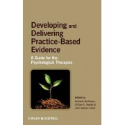 Developing and Delivering Practice-Based Evidence by Michael Barkham