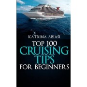 Top 100 Cruising Tips for Beginners by Katrina Abiasi