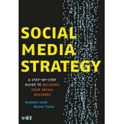 Social Media Strategy: A Step-by-step Guide to Building Your Social Business by Kamales Lardi