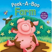 Peek-A-Boo Farm: A Lift-The-Flap Book