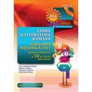 LIMBA SI LITERATURA ROMANA. EVALUAREA NATIONALĂ 2011. NOTIUNI TEORETICE SI 50 DE TESTE REZOLVATE. CLASA A VIII-A.