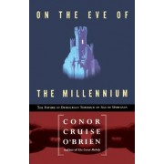 On the Eve of the Millenium by Conor Cruise O'Brien
