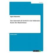 Das Labyrinth ALS Symbol in Der Bildenden Kunst Des Manierismus