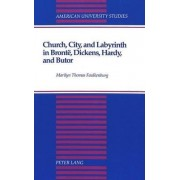 Church, City, and Labyrinth in Bronte, Dickens, Hardy, and Butor by Marilyn Thomas Faulkenburg