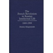 The French Revolution in Russian Intellectual Life by Dmitry Shlapentokh