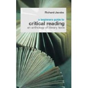 A Beginners Guide to Critical Reading by Richard Jacobs
