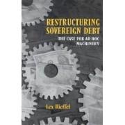 Restructuring Sovereign Debt by Lex Rieffel