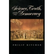 Science, Truth and Democracy by Philip Kitcher