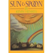 Sun and Spoon by Kevin Henkes
