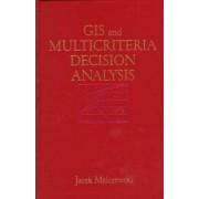 Geographic Information Systems and Multicriteria Decision Analysis by Jacek Malczewski