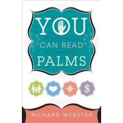 You Can Read Palms by Richard Webster