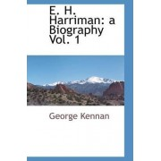E. H. Harriman by George Kennan