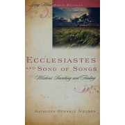 Ecclesiastes and Song of Songs by Kathleen Buswell Nielson