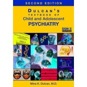 Dulcan's Textbook of Child and Adolescent Psychiatry by Mina K. Dulcan