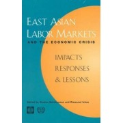 East Asian Labor Markets and the Economic Crisis by World Bank