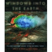 Windows into the Earth by Robert B. Smith