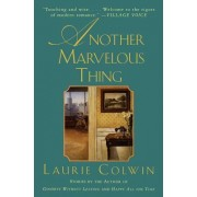 Another Marvelous Thing by Laurie Colwin