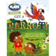 Julia Donaldson Plays Get a Parrot!: Blue (KS1)/1B by Jeanne Willis