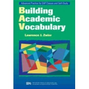 Building Academic Vocabulary by Lawrence J. Zwier