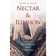 Nectar and Illusion by Emeritus Professor of Art at Johns Hopkins University Henry Maguire