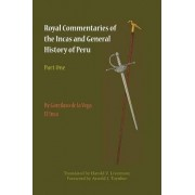 Royal Commentaries of the Incas and General History of Peru: Part One by Garcilaso De La Vega
