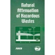 Natural Attenuation of Hazardous Waste by Rao Surampalli