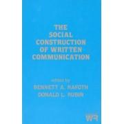 The Social Construction of Written Communication by Bennett A Rafoth