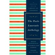 The Poets Laureate Anthology by Elizabeth Hun Schmidt