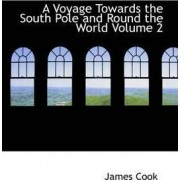 A Voyage Towards the South Pole and Round the World Volume 2 by Cook