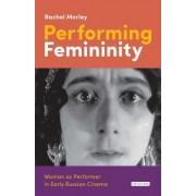 Performing Femininity: Woman as Performer in Pre-Revolutionary Cinema