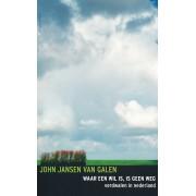 Reisverhaal Waar een wil is, is geen weg   John Jansen van Galen