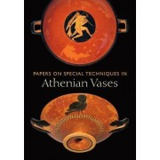 Papers on Special Techniques in Athenian Vases by Kenneth Lapatin