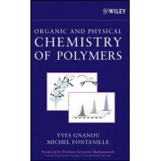 Chemistry and Physical Chemistry of Polymers by Yves Gnanou