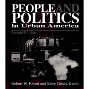 People and Politics in Urban America by Robert W. Kweit