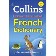 Collins Primary Illustrated French Dictionary by Collins Dictionaries