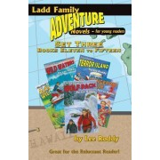 Ladd Family Adventure: Set Three, Books Eleven to Fifteen by Lee Roddy
