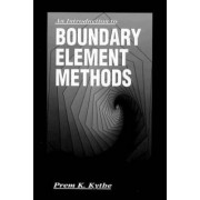 An Introduction to Boundary Element Methods by Prem K. Kythe