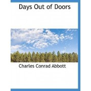 Days Out of Doors by Charles Conrad Abbott