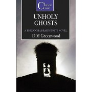 Unholy Ghosts by D.M. Greenwood