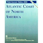 Tidal Current Tables 2000: Atlantic Coast of North America by National Oceanic and Atmospheric Administration