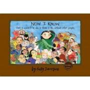 Now I Know... That I Wouldn't Be Who I Think I Am, Without Other People by Sally Devorsine