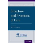 Structure and Processes of Care by Director and Professor City of Hope Division of Nursing Research and Education Betty R Ferrell