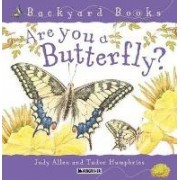 Are You a Butterfly? by Tudor Humphries