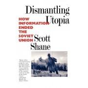Dismantling Utopia by Scott Shane